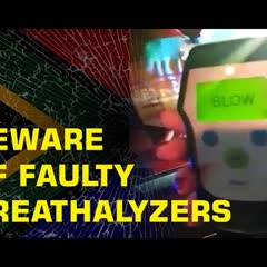 BEWARE OF TRAFFIC OFFICERS & FAULTY BREATHALYZERS - Woman had Nothing to Drink, See the Result!